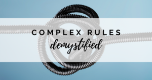 Complex Rules Demystified